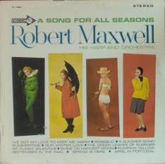 "Front cover art for Robert Maxwell's ""A Song for All Seasons"""